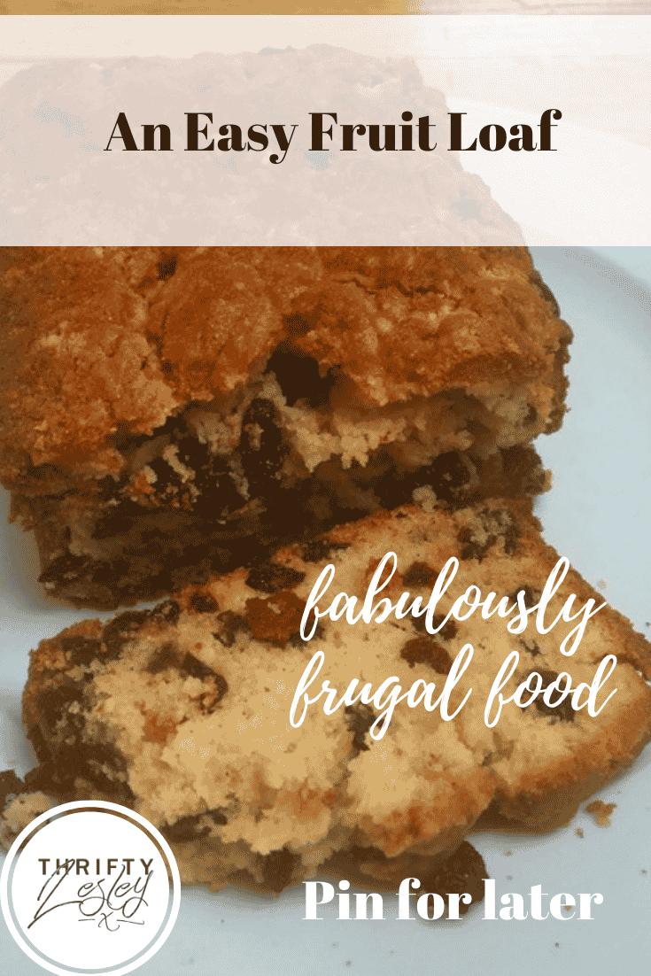 A Pinterest image for an easy fruit loaf
