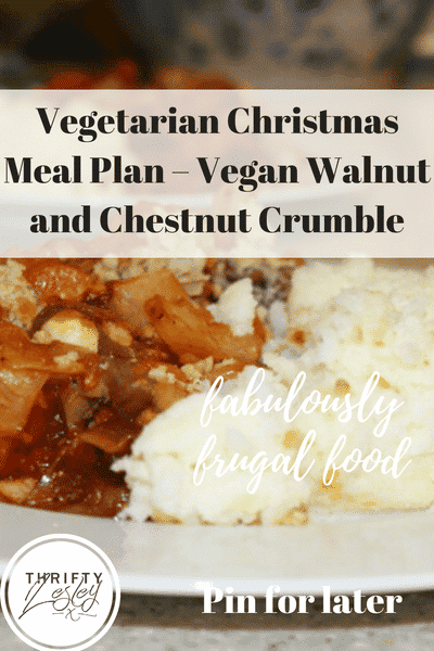Vegetarian Christmas Meal Plan – Vegan Walnut and Chestnut Crumble